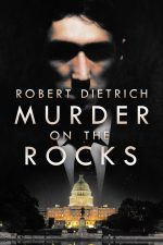 MURDER ON THE ROCKS by Robert Dietrich (E. Howard Hunt)