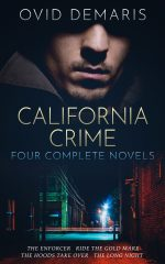CALIFORNIA CRIME: FOUR COMPLETE NOVELS by Ovid Demaris
