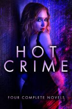 HOT CRIME – FOUR COMPLETE NOVELS by Robert Dietrich, John Burton Thompson, and Carolyn Weston