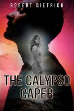 THE CALYPSO CAPER by Robert Dietrich (E. Howard Hunt)