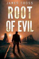 ROOT OF EVIL by James Cross (Hugh J. Parry)