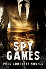 SPY GAMES – Four Complete Novels by Sterling Noel and Geoffrey Wagner