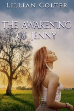 THE AWAKENING OF JENNY by Lillian Colter