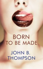 BORN TO BE MADE by John Burton Thompson