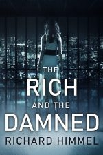 THE RICH AND THE DAMNED by Richard Himmel