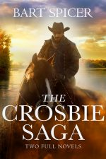 THE CROSBIE SAGA: Two Full Novels by Bart Spicer