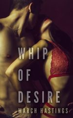 WHIP OF DESIRE by March Hastings