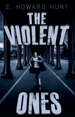 THE VIOLENT ONES by E. Howard Hunt (Robert Dietrich)