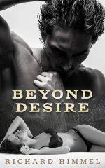 BEYOND DESIRE by Richard Himmel