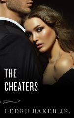 THE CHEATERS by Ledru Baker Jr.