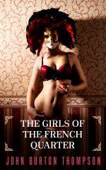 THE GIRLS OF THE FRENCH QUARTER by John Burton Thompson
