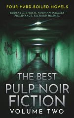 The Best Pulp Noir Fiction Volume Two: Four Hard-Boiled Novels