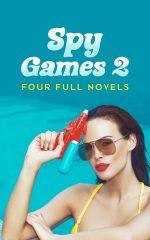SPY GAMES 2 : Four Full Novels