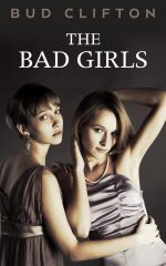 THE BAD GIRLS by Bud Clifton (aka David Stacton)