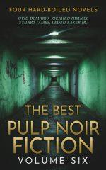 Best Pulp Noir Fiction Volume Six: Four Hard-Boiled Novels