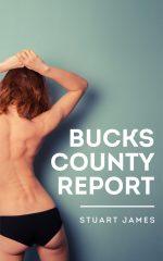 BUCKS COUNTY REPORT by Stuart James