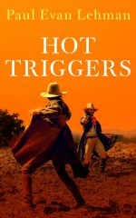 HOT TRIGGERS by Paul Evan Lehman