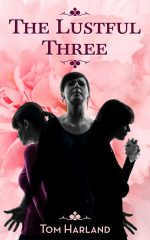 THE LUSTFUL THREE by Tom Harland