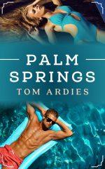 PALM SPRINGS by Tom Ardies