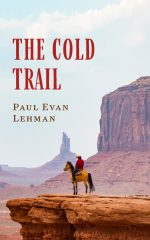 THE COLD TRAIL by Paul Evan Lehman