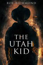 THE UTAH KID by Roe Richmond
