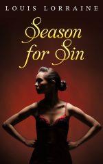 SEASON FOR SIN by Louis Lorraine