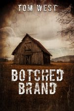 BOTCHED BRAND by Tom West