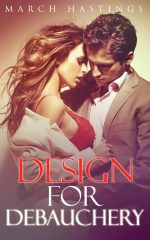 DESIGN FOR DEBAUCHERY by March Hastings