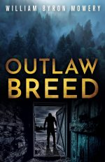 OUTLAW BREED by William Bryon Mowery