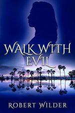 WALK WITH EVIL by Robert Wilder