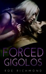 FORCED GIGOLOS by Roe Richmond