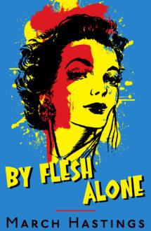 BY FLESH ALONE