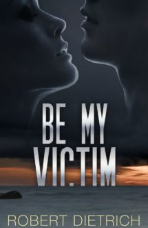 BE MY VICTIM