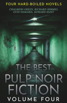 The Best Pulp Noir Fiction Volume Four: Four Hard-Boiled Novels