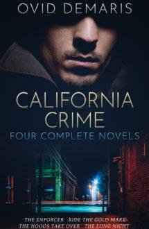 CALIFORNIA CRIME: FOUR COMPLETE NOVELS