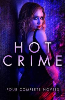 HOT CRIME – FOUR COMPLETE NOVELS