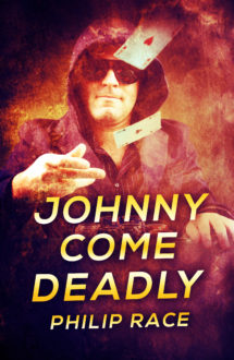 JOHNNY COME DEADLY