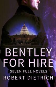 BENTLEY FOR HIRE: Seven Full Novels