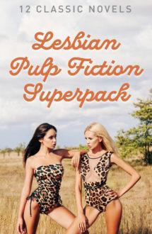 LESBIAN PULP FICTION SUPERPACK: 12 Classic Novels