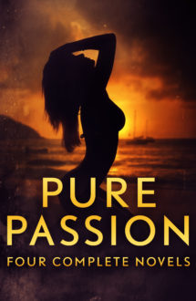 PURE PASSION: Four Full Novels