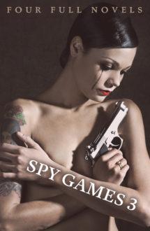 SPY GAMES 3: FOUR FULL NOVELS