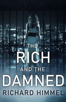THE RICH AND THE DAMNED