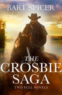 THE CROSBIE SAGA: Two Full Novels