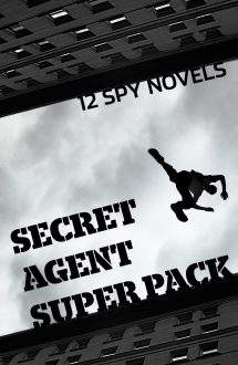 SECRET AGENT SUPER PACK: 12 Spy Novels