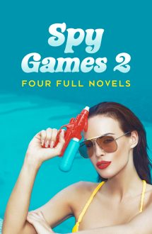 SPY GAMES 2: FOUR FULL NOVELS