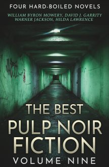 Best Pulp Noir Fiction Volume Nine: Four Hardboiled Novels